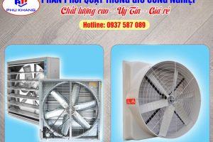 Các loại quạt hút gió công nghiệp nhà xưởng đáng tin dùng nhất